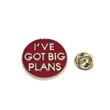 I've Got Big Plans Word Pin