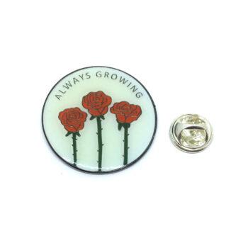 """""""ALWAYS GROWING"""" Rose Lapel Pin"""