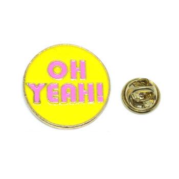"""Oh Yeah"" Word Lapel Pin"