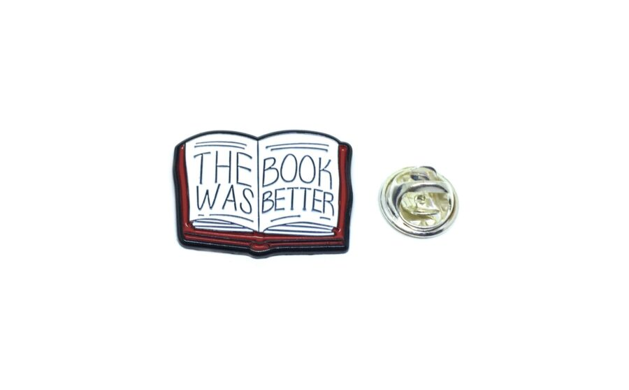 """""""The Book Was Better"""" Word Lapel Pin"""