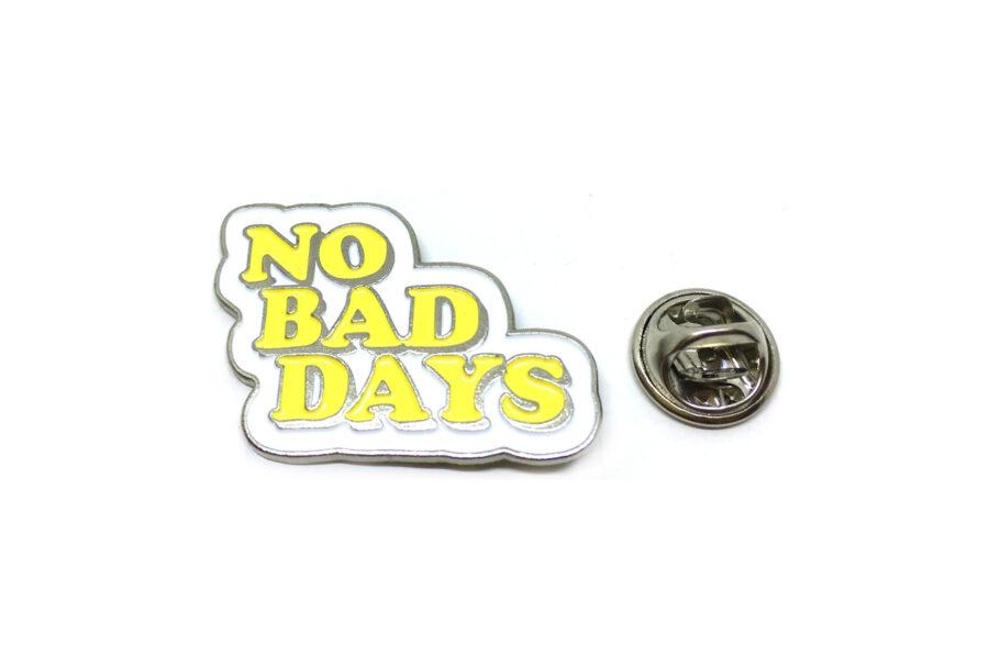 """""""NO BAD DAYS"""" Word Lapel Pin"""