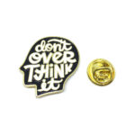 """""""Don't Ever Think It"""" Word Lapel Pin"""