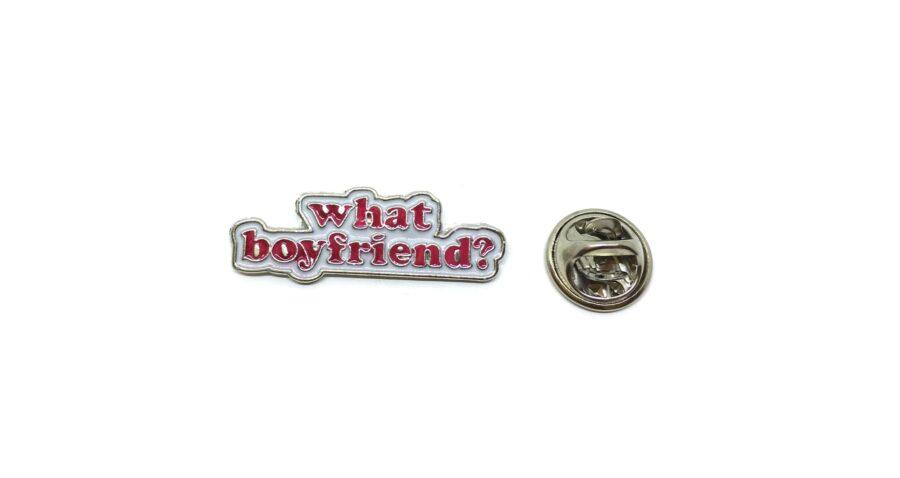 """""""What Boyfriend"""" Word Lapel Pin"""