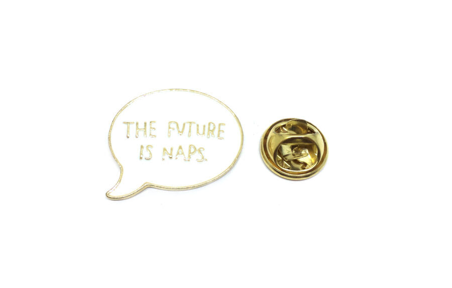 """""""THE FUTURE IS NAPS"""" Word Lapel Pin"""