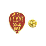 """""""We all Float Down Here"""" Word Lapel Pin"""