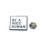 """""""BE A NICE HUMAN"""" Word Lapel Pin"""