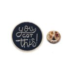 """""""You got this"""" Word Lapel Pin"""